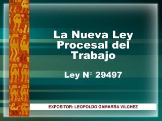 La Nueva Ley Procesal del Trabajo  Ley N° 29497