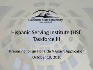 Hispanic Serving Institute (HSI) Taskforce III