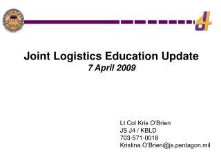 Lt Col Kris O'Brien JS J4 / KBLD 703-571-0018  Kristina.O'Brien@js.pentagon.mil