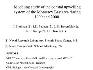 Modeling study of the coastal upwelling system of the Monterey Bay area during 1999 and 2000.