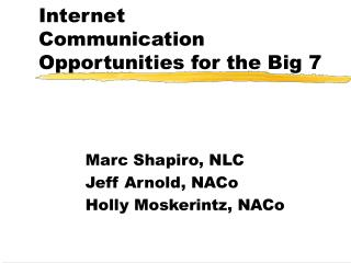 Internet  Communication Opportunities for the Big 7