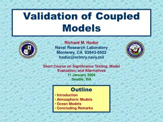 Outline Introduction Atmospheric Models Ocean Models Concluding Remarks