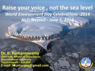 Dr. K.  Kumaraswamy Chairman, School of Geosciences Bharathidasan  University