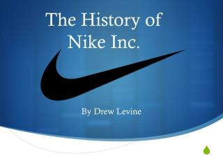 The History of  Nike Inc.