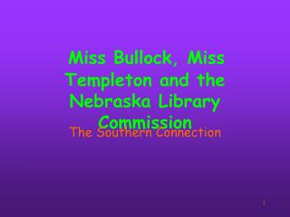 Miss Bullock, Miss Templeton and the Nebraska Library Commission