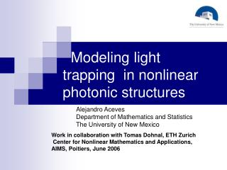 Modeling light     trapping  in nonlinear photonic structures