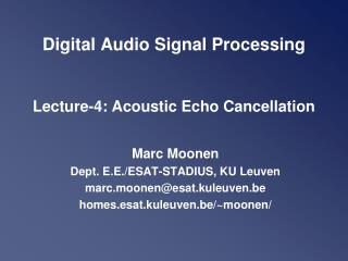 Digital Audio Signal Processing Lecture-4: Acoustic Echo Cancellation