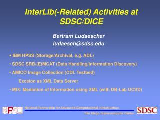 InterLib(-Related) Activities at SDSC/DICE
