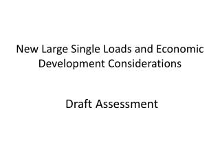 New Large Single Loads and Economic Development Considerations