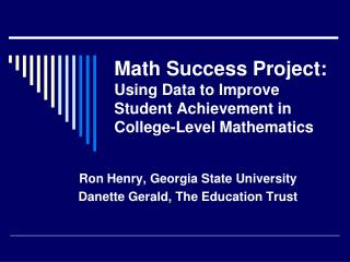 Math Success Project: Using Data to Improve Student Achievement in College-Level Mathematics