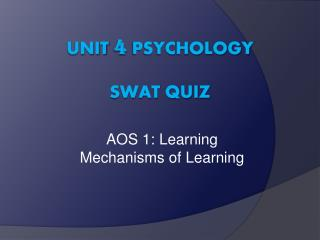 Unit  4  Psychology Swat Quiz