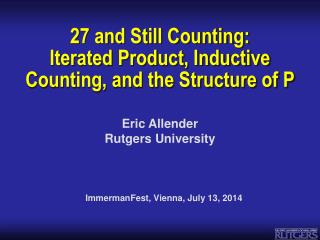 27 and Still Counting:  Iterated Product, Inductive Counting, and the Structure of P
