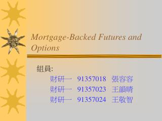 Mortgage-Backed Futures and Options