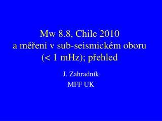 Mw 8.8, Chile 2010 a  měření  v sub-seismick é m oboru  ( < 1 mHz);  přehled