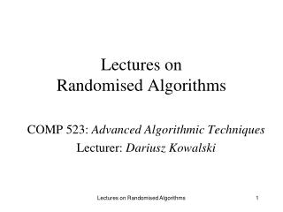 Lectures on Randomised Algorithms