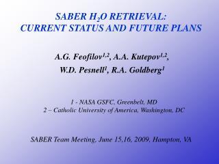 SABER H 2 O RETRIEVAL:  CURRENT STATUS AND FUTURE PLANS
