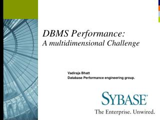 DBMS Performance: A multidimensional Challenge
