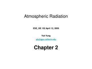 ESE_GE 152 April 12, 2009 Yuk Yung  yly@gpsltech Chapter 2