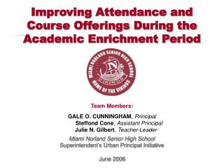 Improving Attendance and  Course Offerings During the  Academic Enrichment Period