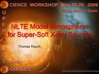 NLTE Model  Atmospheres for  Super-Soft X- ray Sources