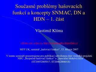 Současné problémy hašovacích funkcí a koncepty SNMAC, DN a HDN – 1. část