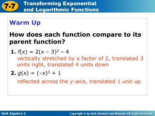 Warm Up How does each function compare to its parent function?