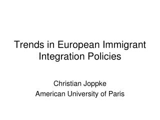 Trends in European Immigrant Integration Policies