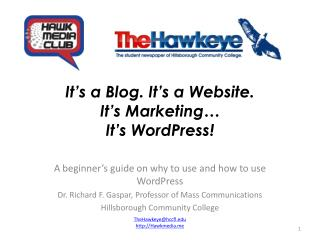 It�s a Blog. It�s a Website.  It�s Marketing�  It�s WordPress!