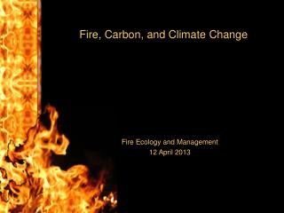 Fire, Carbon, and Climate Change