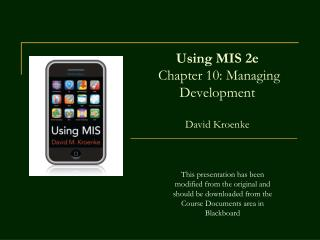 Using MIS 2e  Chapter 10: Managing Development   David Kroenke