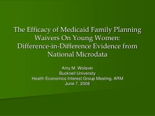 Amy M. Wolaver Bucknell University Health Economics Interest Group Meeting, ARM June 7, 2008