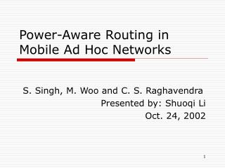 Power-Aware Routing in Mobile Ad Hoc Networks