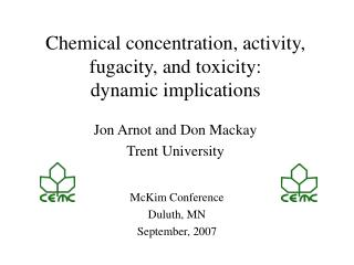 Chemical concentration, activity, fugacity, and toxicity: dynamic implications