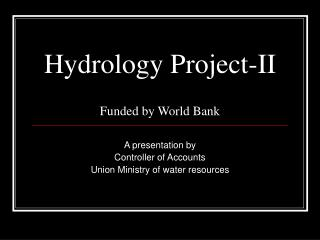 Hydrology Project-II Funded by World Bank