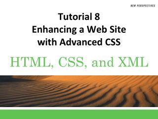 Tutorial 8 Enhancing a Web Site  with Advanced CSS