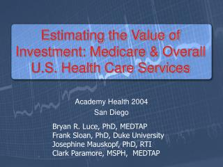 Estimating the Value of Investment: Medicare & Overall U.S. Health Care Services