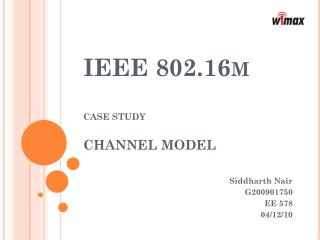 IEEE 802.16m CASE STUDY CHANNEL MODEL