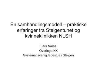 En samhandlingsmodell – praktiske erfaringer fra Steigentunet og kvinneklinikken NLSH