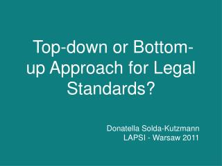 Top-down or Bottom-up Approach for Legal Standards?