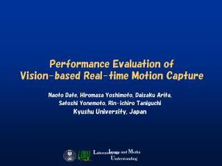 Performance Evaluation of  Vision-based Real-time Motion Capture