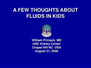 A FEW THOUGHTS ABOUT FLUIDS IN KIDS