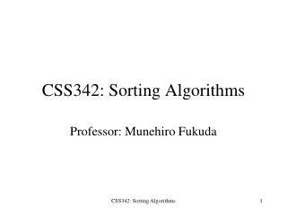 CSS342: Sorting Algorithms