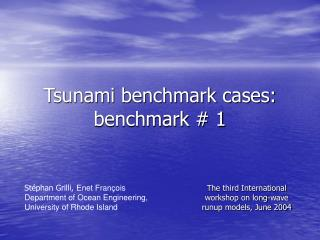 Tsunami benchmark cases: benchmark # 1