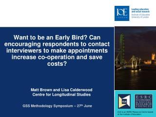Matt Brown and Lisa Calderwood Centre for Longitudinal Studies
