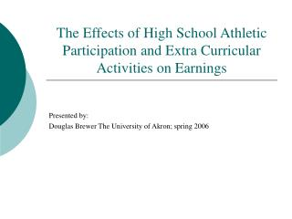 The Effects of High School Athletic Participation and Extra Curricular Activities on Earnings