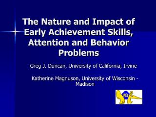 The Nature and Impact of Early Achievement Skills, Attention and Behavior Problems