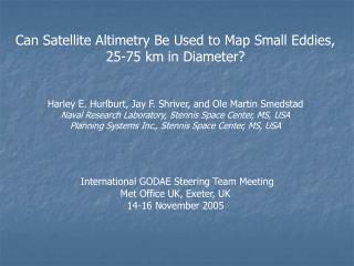 Can Satellite Altimetry Be Used to Map Small Eddies, 25-75 km in Diameter?