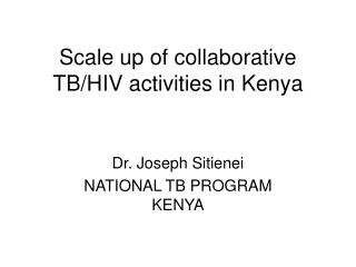 Scale up of collaborative TB/HIV activities in Kenya