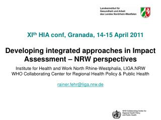 Developing integrated approaches in Impact Assessment � NRW perspectives