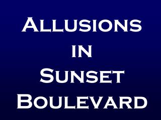 Allusions in  Sunset Boulevard